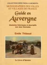Emile Thibaud - Guide en Auvergne - Itinéraires historiques et descriptifs aux eaux thermales.