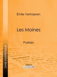 Emile Verhaeren et  Ligaran - Les Moines - Poésies.