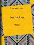 Emile Verhaeren - Les Moines - Poésies.