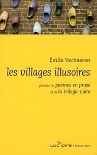 Emile Verhaeren - Les Villages illusoires - Précédé de Poèmes en proses et de la Trilogie noire.