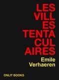 Emile Verhaeren - Les villes tentaculaires.