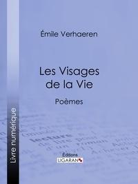 Emile Verhaeren et  Ligaran - Les Visages de la Vie - Poèmes.