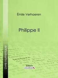 Emile Verhaeren - Philippe II.