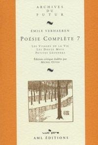Emile Verhaeren - Poésie complète - Tome 7, Les Visages de la vie ; Les Douze mois ; Petites légendes.