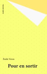 Emile Veron - Pour en sortir.