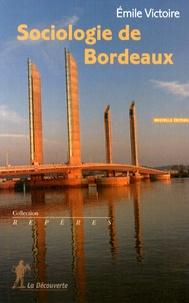 Emile Victoire - Sociologie de Bordeaux.