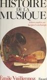 Emile Vuillermoz et Jacques Lonchampt - Histoire de la musique.