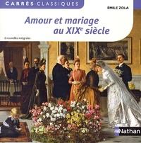 Emile Zola - Amour et mariage au XIXe siècle.
