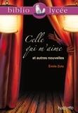 Emile Zola - Celle qui m'aime et autres nouvelles.