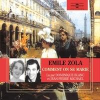 Emile Zola et Dominique Blanc - Comment on se marie, comment on meurt.