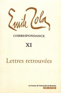Emile Zola - Correspondance - Tome 11, Lettres retrouvées (1858-1902).
