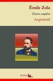 Emile Zola - Emile Zola : Oeuvres complètes – suivi d'annexes (annotées, illustrées).