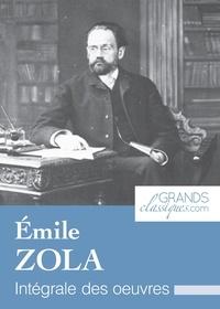 Emile Zola et  GrandsClassiques.com - Émile Zola - Intégrale des œuvres.