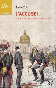 Emile Zola - J'accuse ! - Et autres textes sur l'affaire Dreyfus.