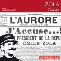 Emile Zola et Jacques Weber - J'accuse !.