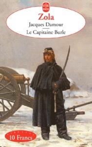 Emile Zola - Jacques Damour - Suivi de Le Capitaine Burle.