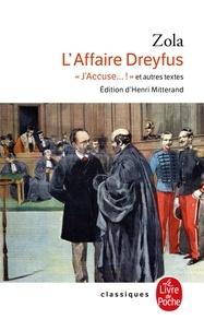 """Emile Zola - L'Affaire Dreyfus - """"J'accuse... !"""" et autres textes."""