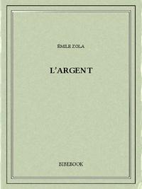 Emile Zola - L'argent.