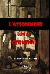 Emile Zola - L'assommoir (suivi de Germinal) - édition intégrale.