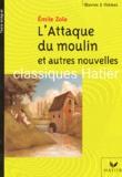 Emile Zola - L'Attaque du moulin et autres nouvelles.