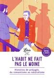 Emile Zola et Guy de Maupassant - L'habit ne fait pas le moine - Histoires de préjugés, du romantisme au naturalisme.