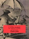 Emile Zola - L'Oeuvre.