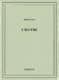 Emile Zola - L'Œuvre.