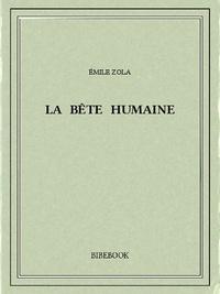 Ebooks gratuits téléchargement gratuit pdf La bête humaine  9782824702384 par Emile Zola