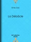 Emile Zola - La Débâcle.