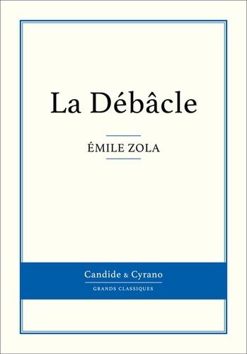 La Débâcle - Emile Zola - Format ePub - 9782806247599 - 0,99 €