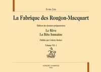Emile Zola - La fabrique des Rougon-Macquart - Edition des dossiers préparatoires Volume 7, Le Rêve, La Bête humaine, 2 volumes.