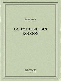 Emile Zola - La fortune des Rougon.