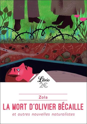 Emile Zola - La mort d'Olivier Bécaille et autres nouvelles naturalistes.
