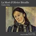 Emile Zola - La Mort d'Olivier Bécaille.