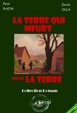 Emile Zola et René Bazin - La terre qui meurt (suivi de La terre par Zola) - édition intégrale.