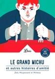 Emile Zola et Guy de Maupassant - Le grand Michu et autres histoires d'amitié.