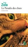 Emile Zola - Le Paradis des chats - Et autres textes.