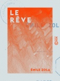 Emile Zola - Le Rêve.
