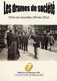 Emile Zola - Les drames de société - Choix de nouvelles d'Emile Zola.