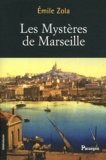 Emile Zola - Les Mystères de Marseille.