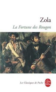 Emile Zola - Les Rougon-Macquart  : La Fortune des Rougon.