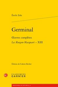 Emile Zola - Les Rougon-Macquart Tome 13 : Germinal.