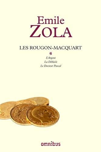 Les Rougon-Macquart Tome 5 - Histoire naturelle et sociale d'une famille sous le Second Empire - L'Argent ; La Débâcle ; Le Docteur PascalEmile Zola - Format ePub - 9782258101814 - 19,99 €