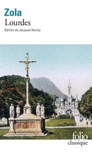 Emile Zola - Les trois villes Tome 1 : Lourdes.