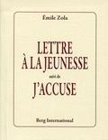 Emile Zola - Lettre à la jeunesse - Suivi de J'accuse.