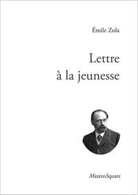 Emile Zola - Lettre à la jeunesse.