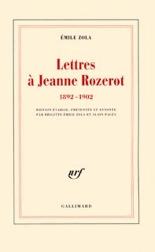 Emile Zola - Lettres à Jeanne Rozerot - 1892-1902.