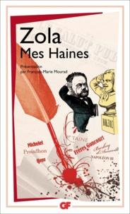 Emile Zola - Mes Haines.