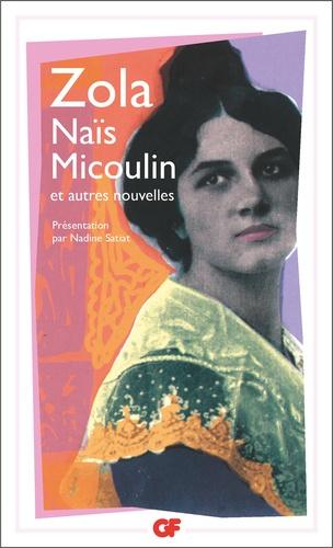 Emile Zola - Naïs Micoulin - Et autres nouvelles.