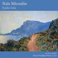 Emile Zola - Naïs Micoulin.